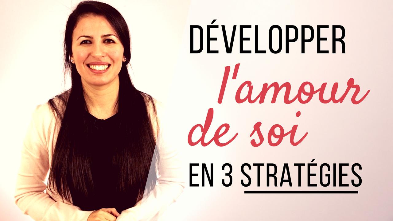 Développer l'AMOUR DE SOI en 3 stratégies
